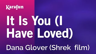 Karaoke It Is You (I Have Loved) - Dana Glover *