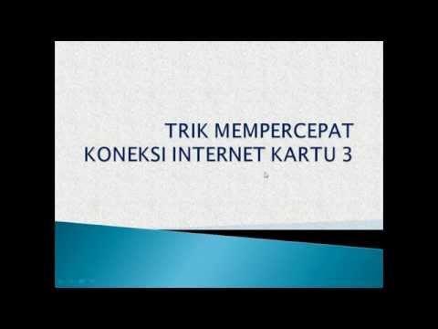 mempercepat internet kartu 3 three