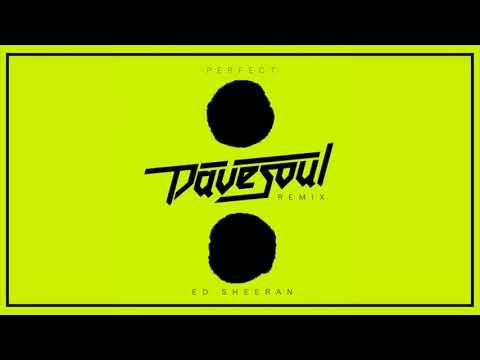 Ed Sheeran - Perfect (Davesoul Remix)