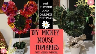 $10 DIY MICKEY MOUSE TOPIARIES  2018 FLOWER AND GARDEN FESTIVAL  WDWGIRL