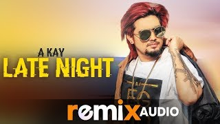 Late Night (Audio Remix) | A Kay | Jai Shire | Latest Remix Songs 2019 | Speed Records