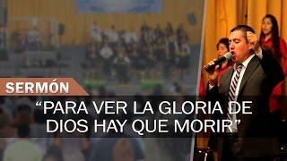 Para ver la gloria de Dios hay que morir | Sermones Menap