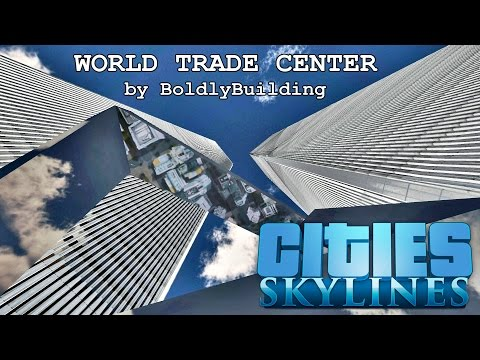 Cities: Skylines - World Trade Center