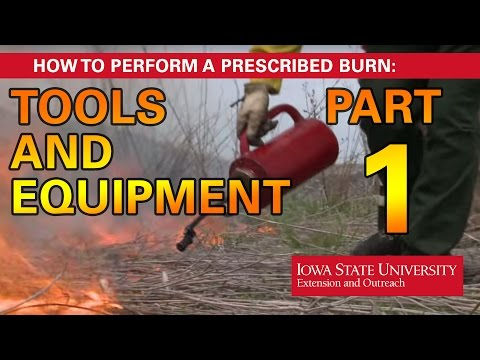 How to Perform a Prescribed Burn: Tools and Equipment Part 1