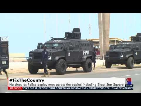 #FixTheCountry: Police Deploy Across the Capital including Black Star Square | 10 May 2021