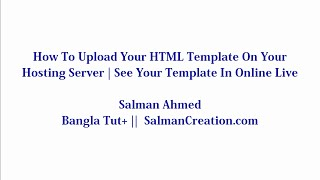 How To Upload Your HTML Template On Your Hosting  Server | Bangla Tutorial