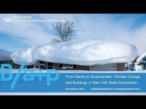 Part 1: From Sandy to Snowvember: Climate Change and Buildings in New York State Symposium