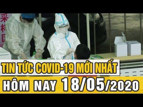 Tin tức dịch Covid 19 mới nhất 18/5/2020 | Người dân Vũ Hán lo ngại lây nhiễm chéo hàng loạt