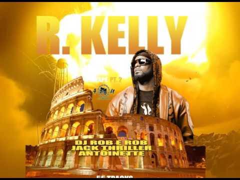 R. kelly MixTape Pt.2 @DjRoberob @Jackthriller