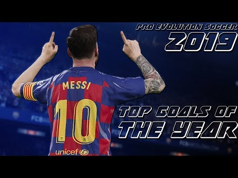 pes-2019---top-goals-of-the-year-|-hd