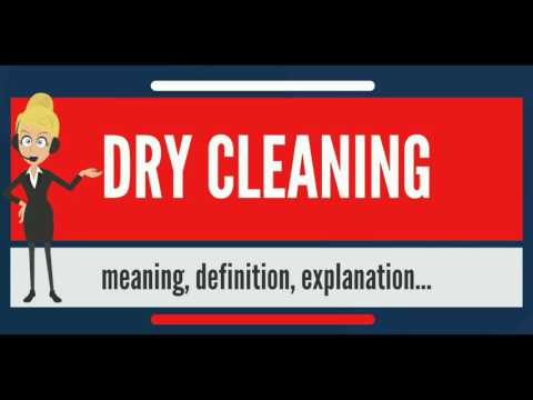 What is DRY CLEANING? What does DRY CLEANING mean? DRY CLEANING meaning, definition & explanation