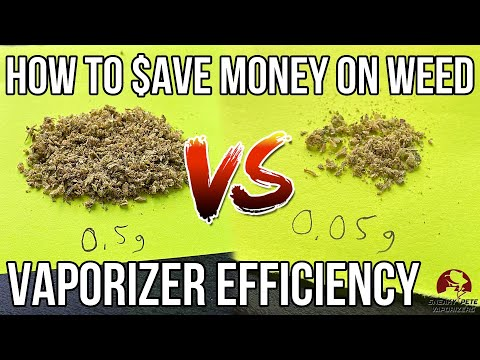 How To Save Money On Weed | Increased Efficiency Through Vaporizing | Sneaky Pete's Vaporizer Review