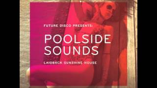 Lula Circus - Fake Blood True Wound [Future Disco Presents: Poolside Sounds]