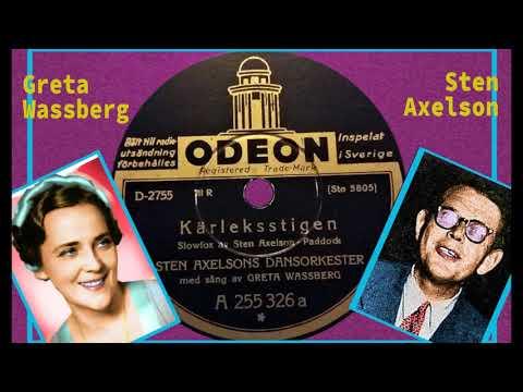 Greta Wassberg with Sten Axelson and his dance orchestra -  Kärleksstigen (Path of love) 1935