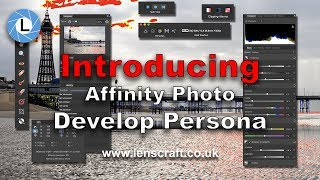 Introducing the Develop Persona: Affinity Photo Tutorials
