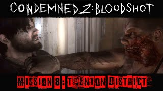 Condemned 2 : BloodShot - Gameplay Walkthrough [Mission 8 - Trenton District]