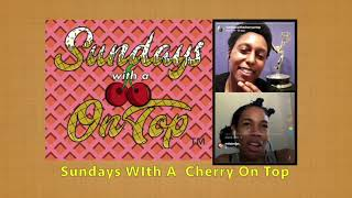 Sundays With A Cherry On Top Full Episode 2 ~ Angela Lewis