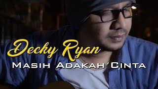 DECKY RYAN - MASIH ADAKAH CINTA | MUCHSIN ALATAS COVER