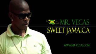 Mr. Vegas - Sweet Jamaica