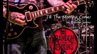 Brandon Jenkins   Till The Morning Comes