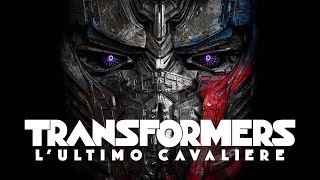 TRANSFORMERS - L'ULTIMO CAVALIERE di Michael Bay - Trailer italiano ufficiale