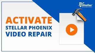 How to Activate Stellar Phoenix Video Repair Software?