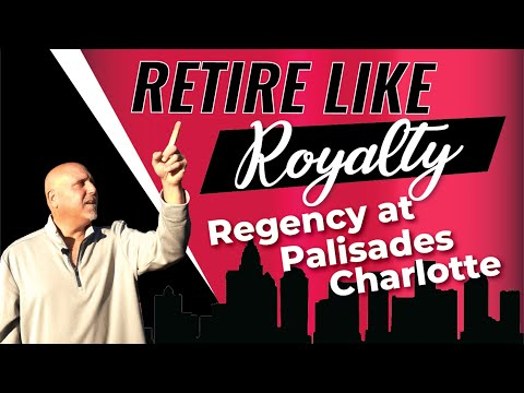 Regency At Palisades ! 55+ Communities In Charlotte NC ! Retire Like Royalty !