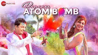 Rango Ka Atom Bomb - Holi Song | Sukhwinder Singh | Jasleen Matharu | Sanjay-Ambresh