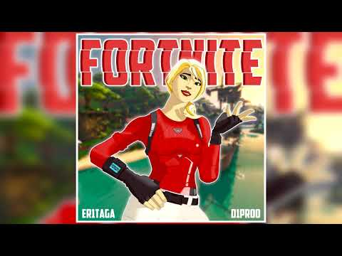 Er1taga X D1proo - Fortnite(prod. By Let's Cook)