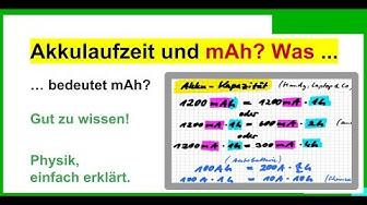 Akkulaufzeit, Akku-Kapazität, was bedeutet mAh (Milli-Amperestunden), Ah bei einer Batterie?
