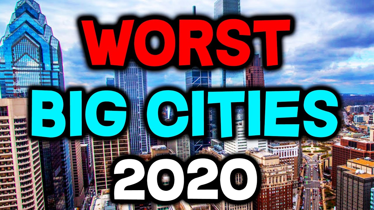 Top 10 WORST Big Cities to Live in America for 2020