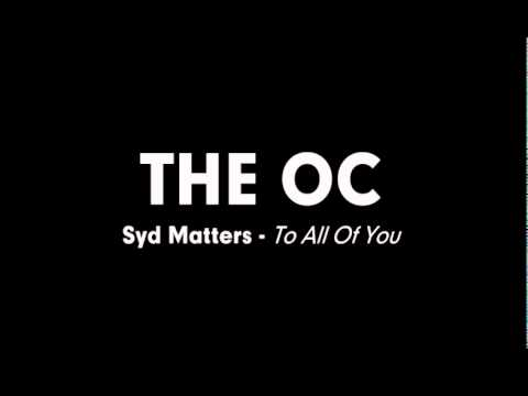 The OC Music - Syd Matters - To All Of You