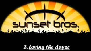 Sunset Brothers - Loving the dayze.