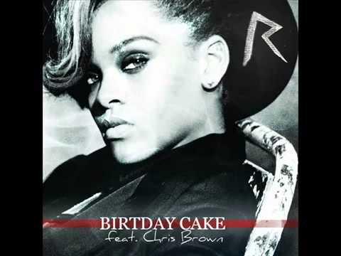 Rihanna feat chris brown   Birthday Cake Official Full version remix) new song 2013 lyrics mp3