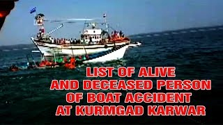 LIST OF ALIVE AND DECEASED PERSON OF BOAT ACCIDENT AT KURMGAD KARWAR