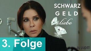 SCHWARZ GELD Liebe - 3. Folge