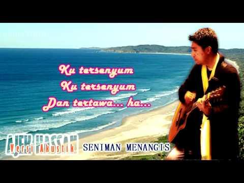 SENIMAN MENANGIS~(Acoustic cover by Ajek Hassan)
