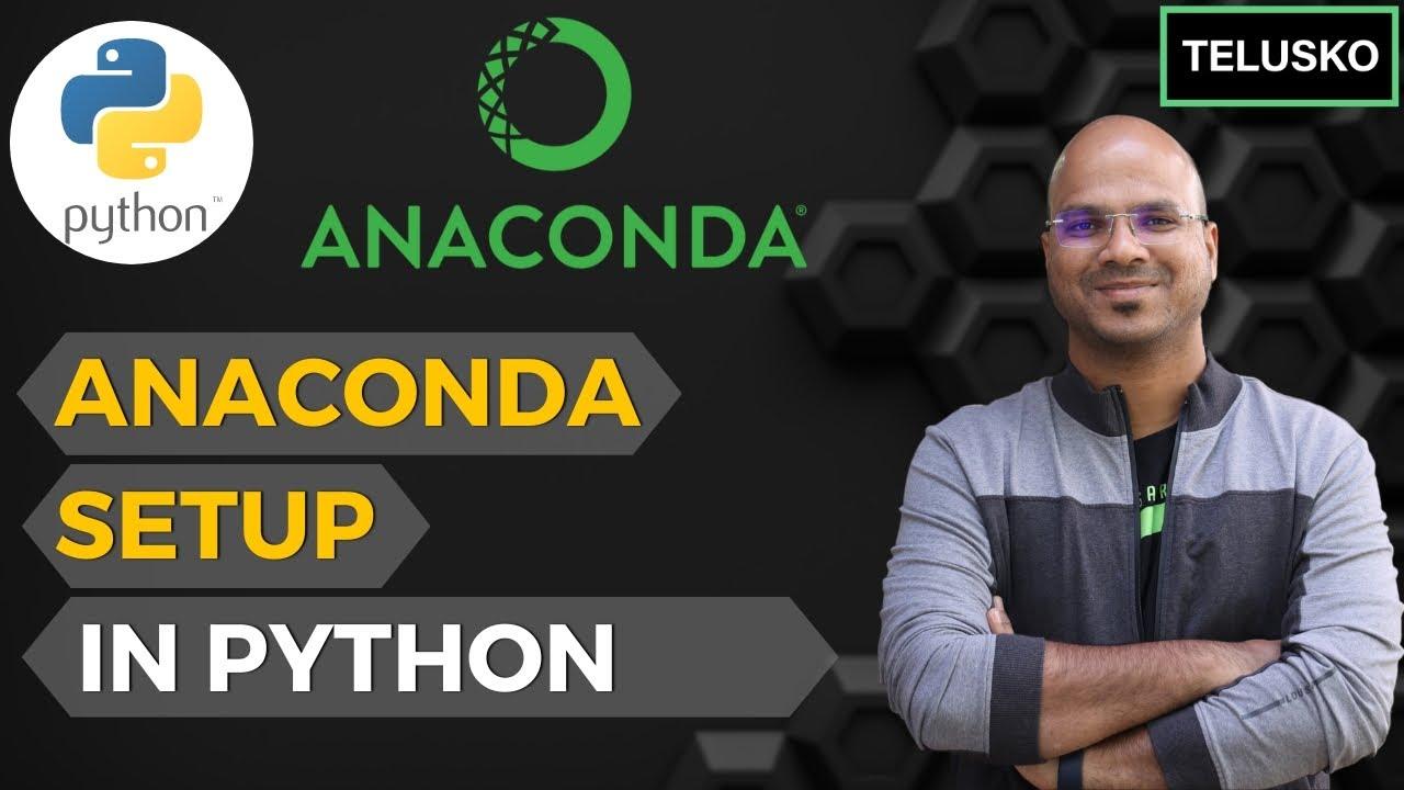 #76 Python Tutorial for Beginners | Anaconda Setup