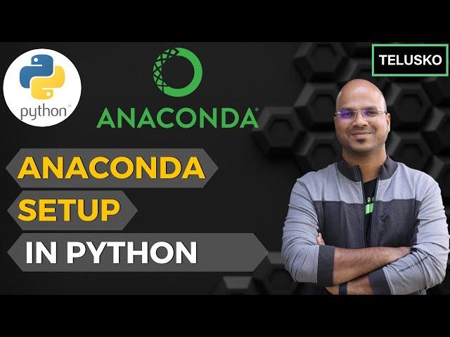 #76 Python Tutorial for Beginners    Anaconda Setup