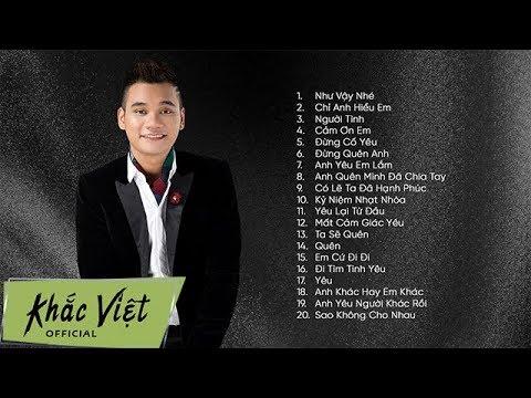 Khắc Việt | Tuyển Chọn Những Ca Khúc Nhạc Trẻ Được Yêu Thích Nhất 2018