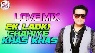 Ek ladki chahiye khas khas DJ remix by Anand dance song DJ song Anand remix DJ Anand baletha