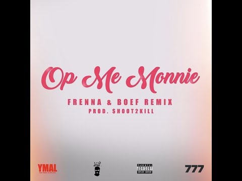 Frenna - Op Me Monnie Ft. Boef(remix)
