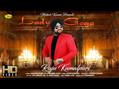 LADY GAGA   OFFICIAL MUSIC VIDEO   RAJU KAMALPURI   ANAND MUSIC