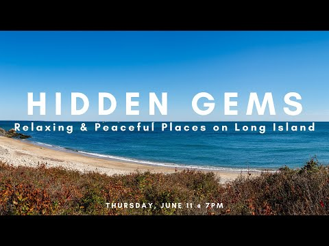 Hidden Gems, Relaxing & Peaceful Places On Long Island