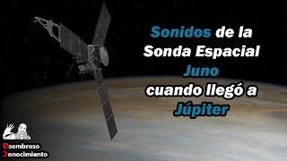 Sonidos Reales de Juno en Jupiter