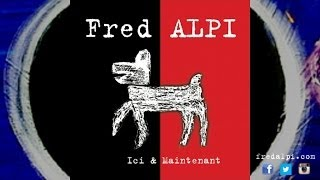 Watch Fred Alpi Citoyen Du Monde video
