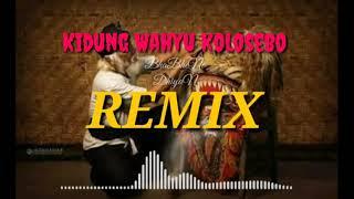 Download Remix Kidung Wahyu Kolosebo - Dj Acik ( BhaBheNe DhiyaN )