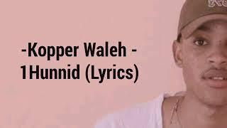 Kopper Waleh -1Hunnid (Official Lyric Video)