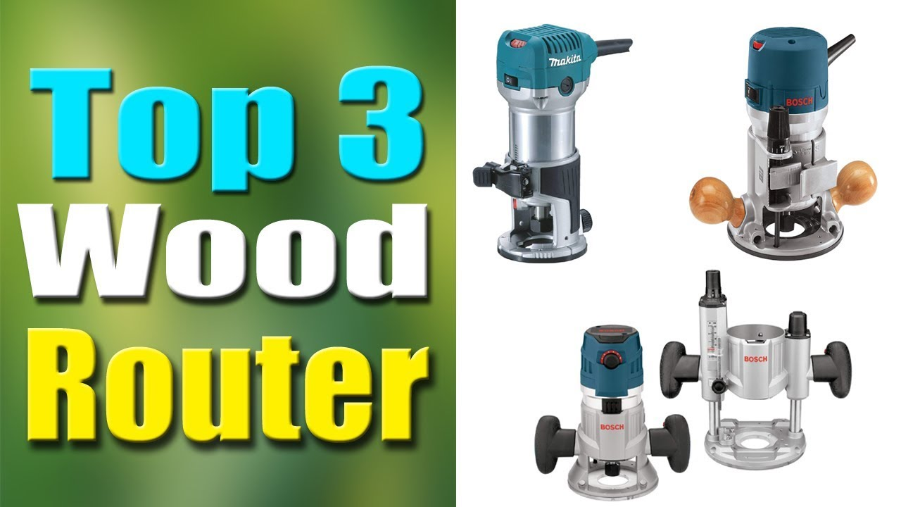 Top 3 Best Wood Routers 2019
