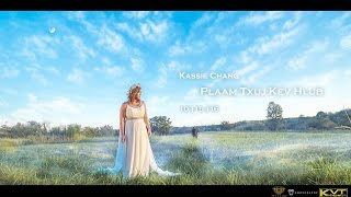 Plaam Txuj Kev Hlub ( Official Music Video ) - Kassie Chang